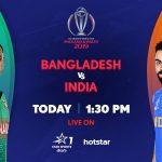 Star Sports, Hotstar live cricket streaming India vs Bangladesh: ICC WC 2019 live cricket score